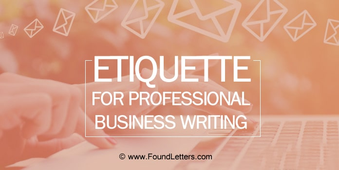 Professional Business Writing Etiquette Guideline, Letter Tips