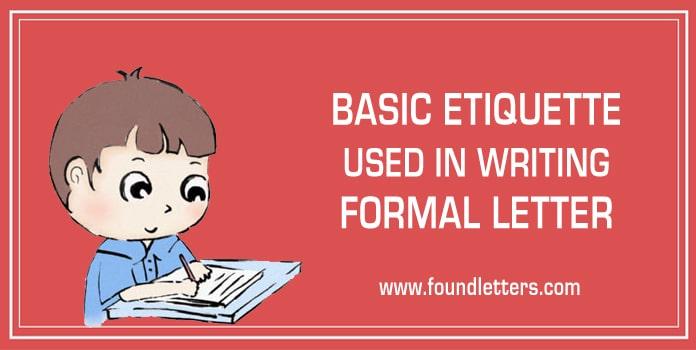 Formal Letter Writing Etiquette, Basic Rules of formal letter