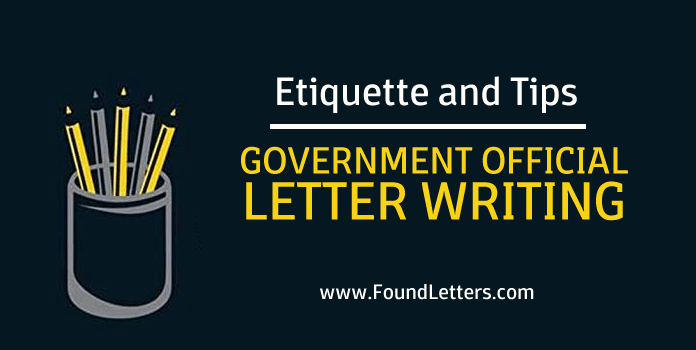Government Official Letter Writing Tips, Government Official Letter Etiquette