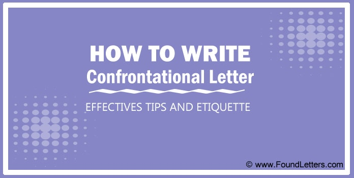 Effective Confrontational Letter Writing Tips, Confrontational Letter Etiquette