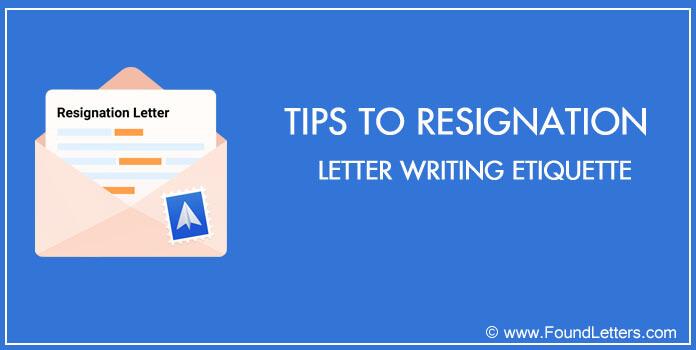 Resignation Letter Etiquette Tips